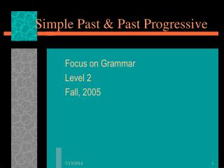 Simple Past & Past Progressive