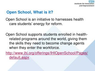 Open School, What is it?