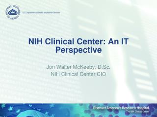 NIH Clinical Center: An IT Perspective