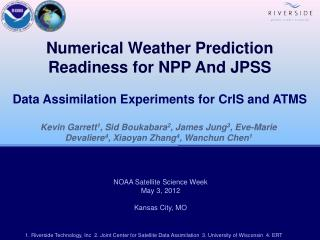 Numerical Weather Prediction Readiness for NPP And JPSS Data Assimilation Experiments for  CrIS  and ATMS
