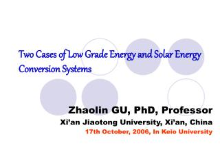 Two Cases of Low Grade Energy and Solar Energy Conversion Systems