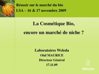 Laboratoires Weleda Olaf MAURICE Directeur Général 17.11.09