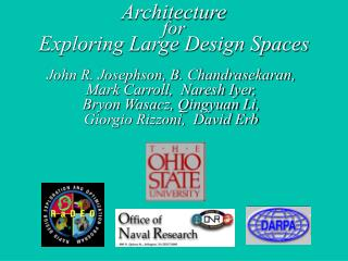 Architecture for Exploring Large Design Spaces