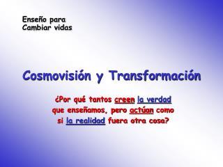 Cosmovisión y Transformación