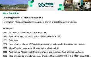 Méca Fonction De l'imagination à l'industrialisation : Conception et réalisation de moules métalliques et outillages de