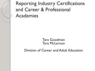 Reporting Industry Certifications and Career  Professional Academies