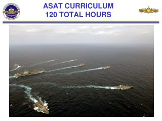 ASAT CURRICULUM 120 TOTAL HOURS