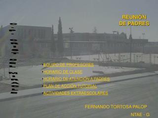 EQUIPO DE PROFESORES HORARIO DE CLASE HORARIO DE ATENCIÓN A PADRES PLAN DE ACCIÓN TUTORIAL ACTIVIDADES EXTRAESCOLARES