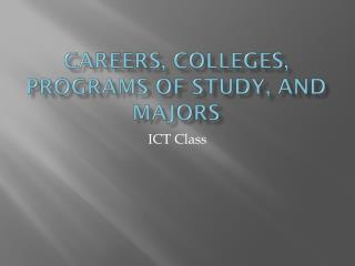 Careers, Colleges, Programs of Study, and Majors