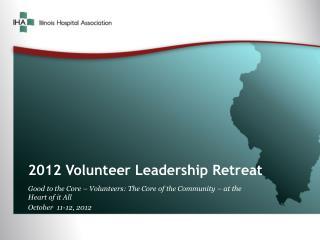 2012 Volunteer Leadership Retreat