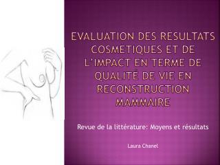 Evaluation des résultats cosmétiques et de l'impact en terme de qualité de vie en reconstruction mammaire