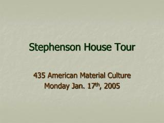 Stephenson House Tour