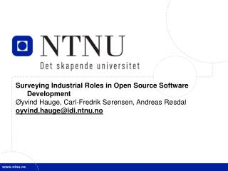 Surveying Industrial Roles in Open Source Software Development �yvind Hauge, Carl-Fredrik S�rensen, Andreas R�sdal oyvi