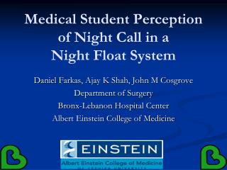 Medical Student Perception of Night Call in a  Night Float System