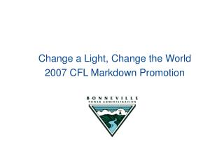 Change a Light, Change the World 2007 CFL Markdown Promotion