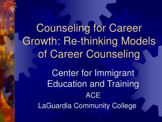 Counseling for Career Growth: Re-thinking Models of Career Counseling