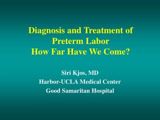 Diagnosis and Treatment of Preterm Labor  How Far Have We Come?