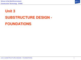 Unit 3 SUBSTRUCTURE DESIGN - FOUNDATIONS