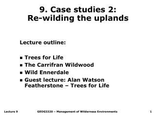 9. Case studies 2: Re-wilding the uplands