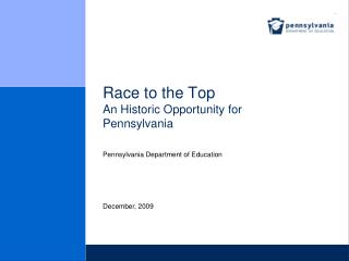 Race to the Top An Historic Opportunity for Pennsylvania