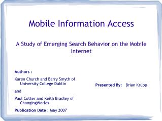 Mobile Information Access A Study of Emerging Search Behavior on the Mobile Internet