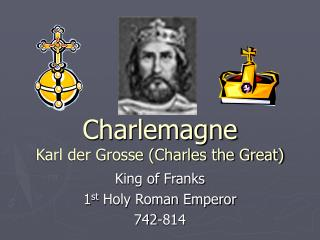 Charlemagne Karl der Grosse Charles the Great