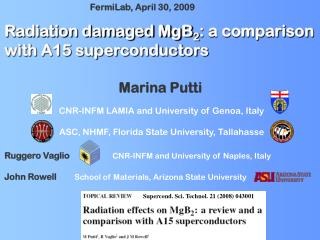 Radiation damaged MgB 2 : a comparison with A15 superconductors Marina Putti CNR-INFM LAMIA and University of Genoa, It