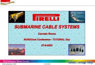 SUBMARINE CABLE SYSTEMS Corrado Rocca NORDUnet Conference - TUTORIAL Day 27-8-2003
