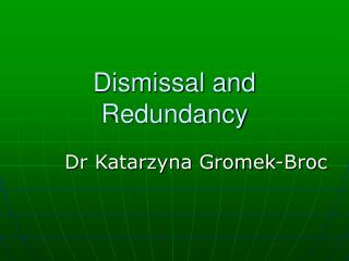 Dismissal and Redundancy