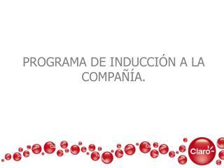 PROGRAMA DE INDUCCIÓN A LA COMPAÑÍA.