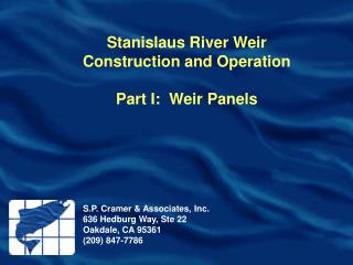 Stanislaus River Weir Construction and Operation Part I:  Weir Panels