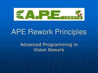 APE Rework Principles