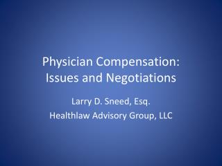 Physician Compensation: Issues and Negotiations