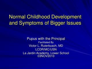 Normal Childhood Development and Symptoms of Bigger Issues