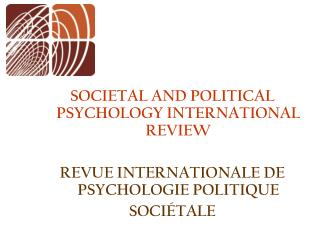 SOCIETAL AND POLITICAL PSYCHOLOGY INTERNATIONAL REVIEW REVUE INTERNATIONALE DE PSYCHOLOGIE POLITIQUE  SOCIÉTALE