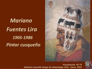 Mariano  Fuentes Lira     1905-1986     Pintor cusqueño