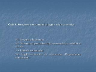 CAP. 5. Structura consumului şi legile sale economice