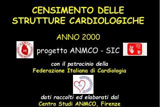 CENSIMENTO DELLE STRUTTURE CARDIOLOGICHE ANNO 2000 progetto ANMCO - SIC