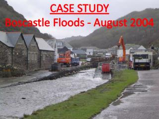 CASE STUDY Boscastle Floods - August 2004