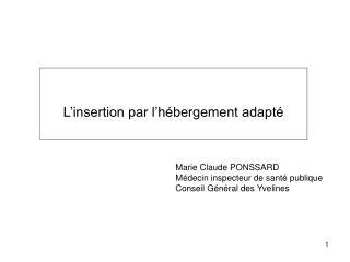Marie Claude PONSSARD Médecin inspecteur de santé publique Conseil Général des Yvelines