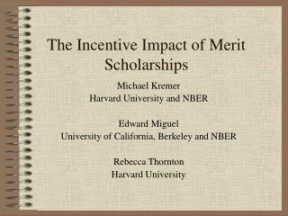 The Incentive Impact of Merit Scholarships