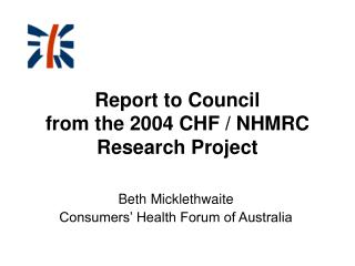 Report to Council  from the 2004 CHF / NHMRC Research Project