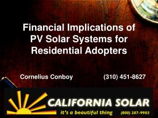 Financial Implications of PV Solar Systems for  Residential Adopters