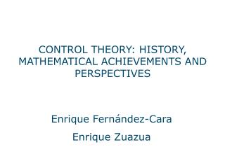 CONTROL THEORY: HISTORY, MATHEMATICAL ACHIEVEMENTS AND PERSPECTIVES
