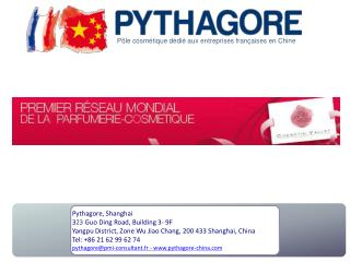 Pythagore, Shanghai 3 23  Guo Ding Road, Building 3- 9F Yangpu District, Zone Wu Jiao Chang, 200 433 Shanghai, China Te