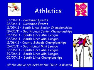 Athletics 27/04/11 � Combined Events 28/04/11 � Combined Events 11/05/11 � South Lincs Senior Championships 19/05/11 �