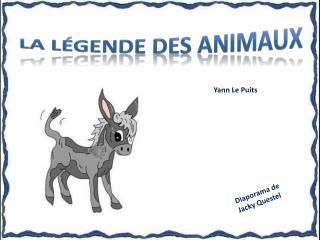 La légende des animaux