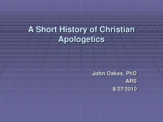 A Short History of Christian Apologetics