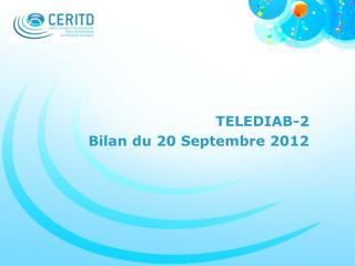 TELEDIAB-2  Bilan du 20 Septembre 2012
