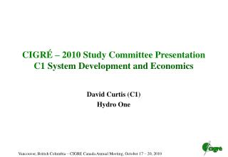 CIGR    2010 Study Committee Presentation  C1 System Development and Economics